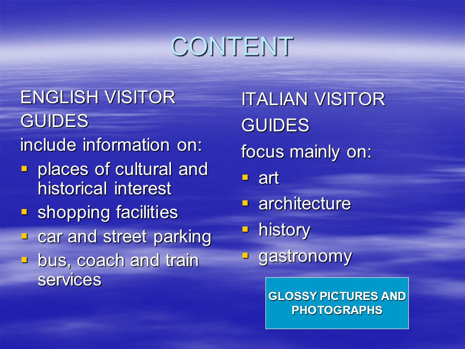 CONTENT ENGLISH VISITOR GUIDES include information on:  places of cultural and historical interest  shopping facilities  car and street parking  b