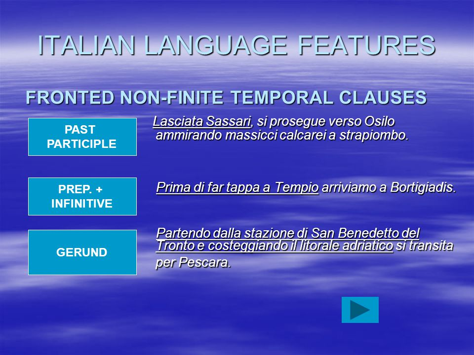 ITALIAN LANGUAGE FEATURES FRONTED NON-FINITE TEMPORAL CLAUSES Lasciata Sassari, si prosegue verso Osilo ammirando massicci calcarei a strapiombo. Lasc