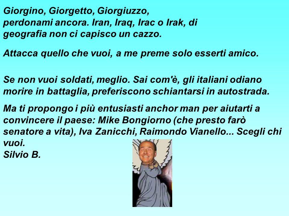 Giorgino, Giorgetto, Giorgiuzzo, perdonami ancora.