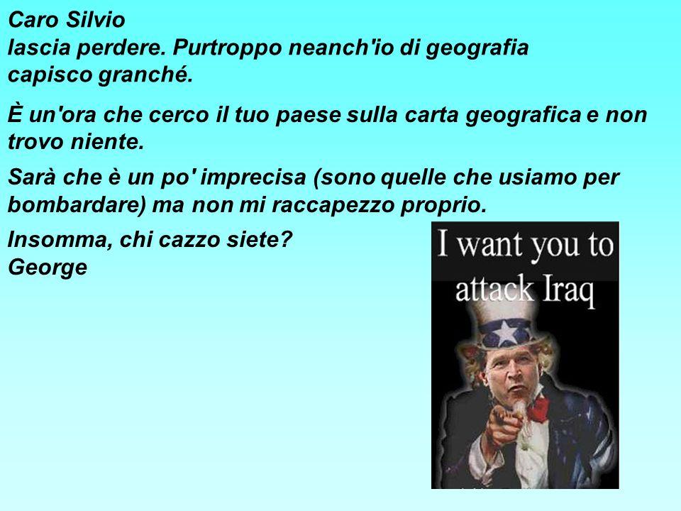 Caro Silvio lascia perdere.Purtroppo neanch io di geografia capisco granché.