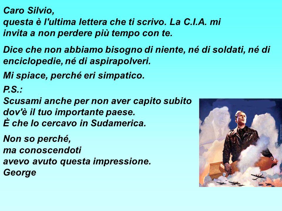 Caro Silvio, questa è l ultima lettera che ti scrivo.