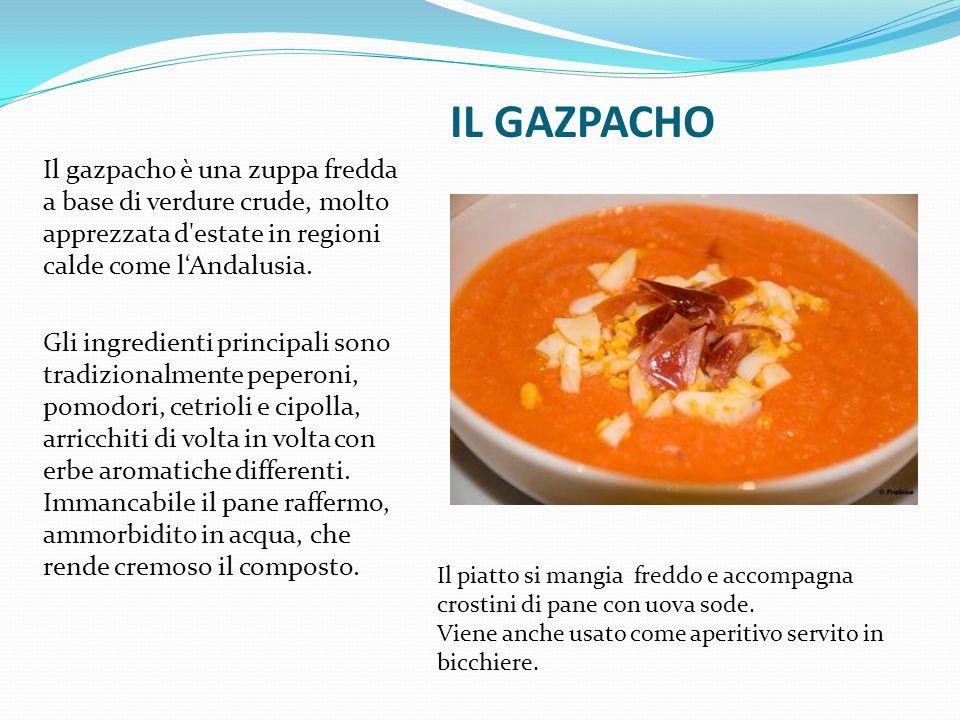 IL GAZPACHO Il gazpacho è una zuppa fredda a base di verdure crude, molto apprezzata d'estate in regioni calde come l'Andalusia. Gli ingredienti princ