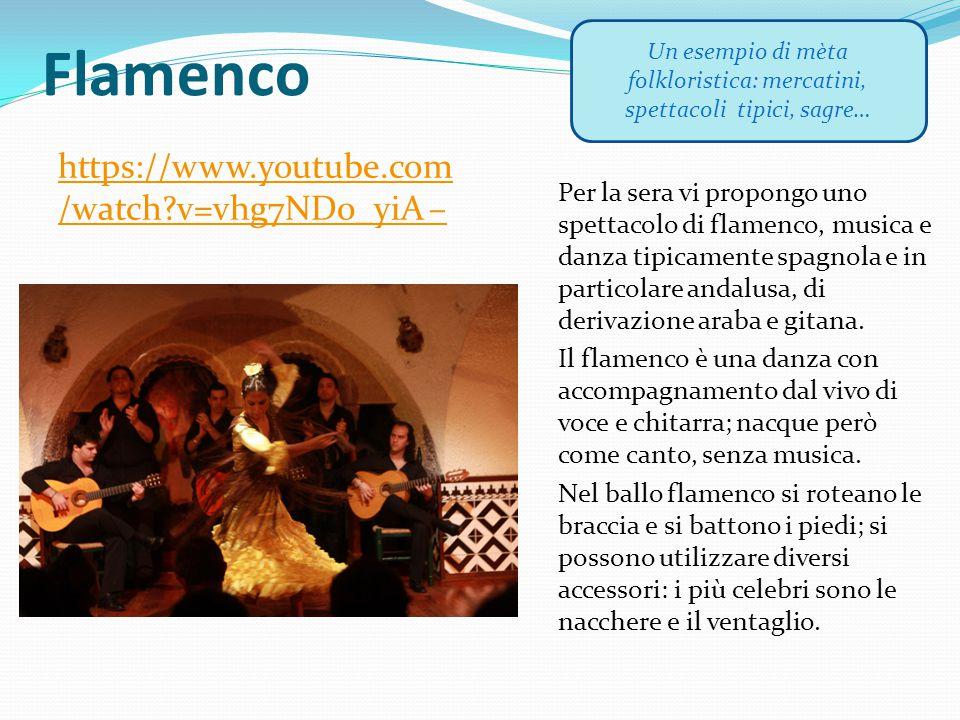 Flamenco Per la sera vi propongo uno spettacolo di flamenco, musica e danza tipicamente spagnola e in particolare andalusa, di derivazione araba e git
