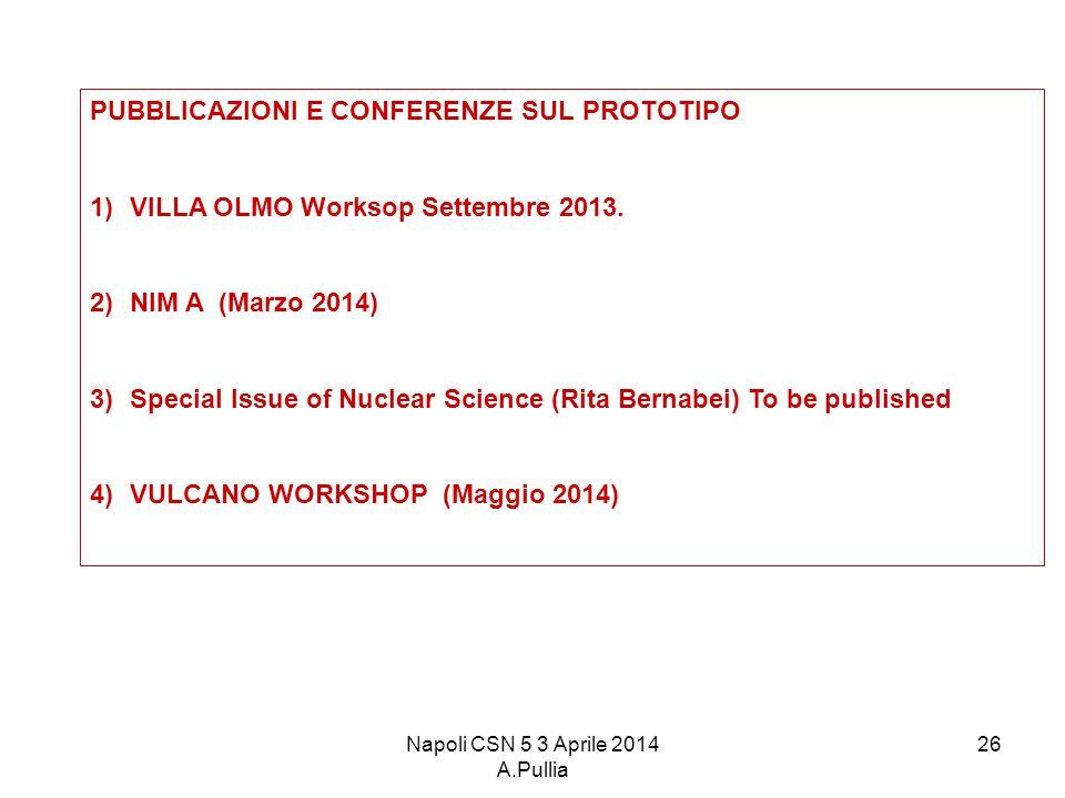 Napoli CSN 5 3 Aprile 2014 A.Pullia 26 PUBBLICAZIONI E CONFERENZE SUL PROTOTIPO 1)VILLA OLMO Worksop Settembre 2013.