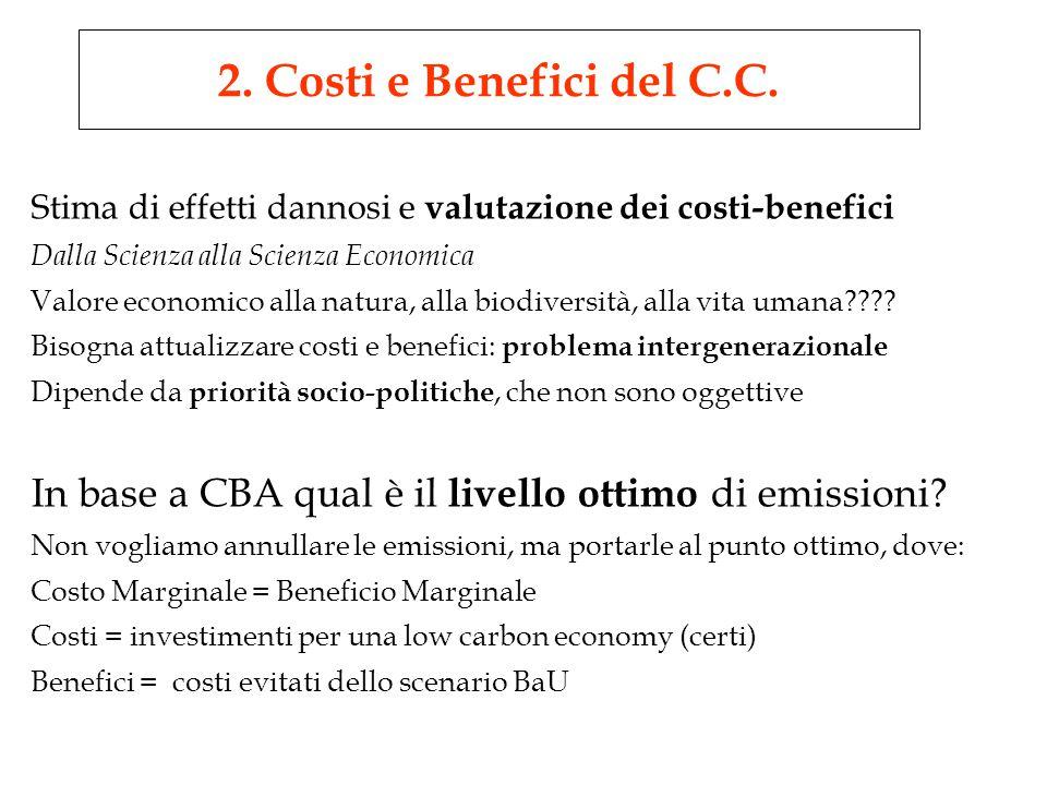 Stima di effetti dannosi e valutazione dei costi-benefici Dalla Scienza alla Scienza Economica Valore economico alla natura, alla biodiversità, alla vita umana???.