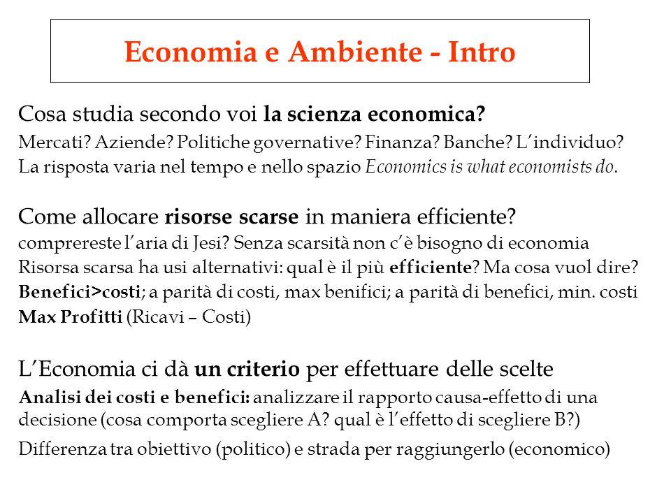 Economia e Ambiente - Intro Cosa studia secondo voi la scienza economica.