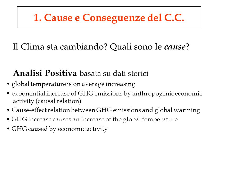 Il Clima sta cambiando? Quali sono le cause ? Analisi Positiva basata su dati storici global temperature is on average increasing exponential increase