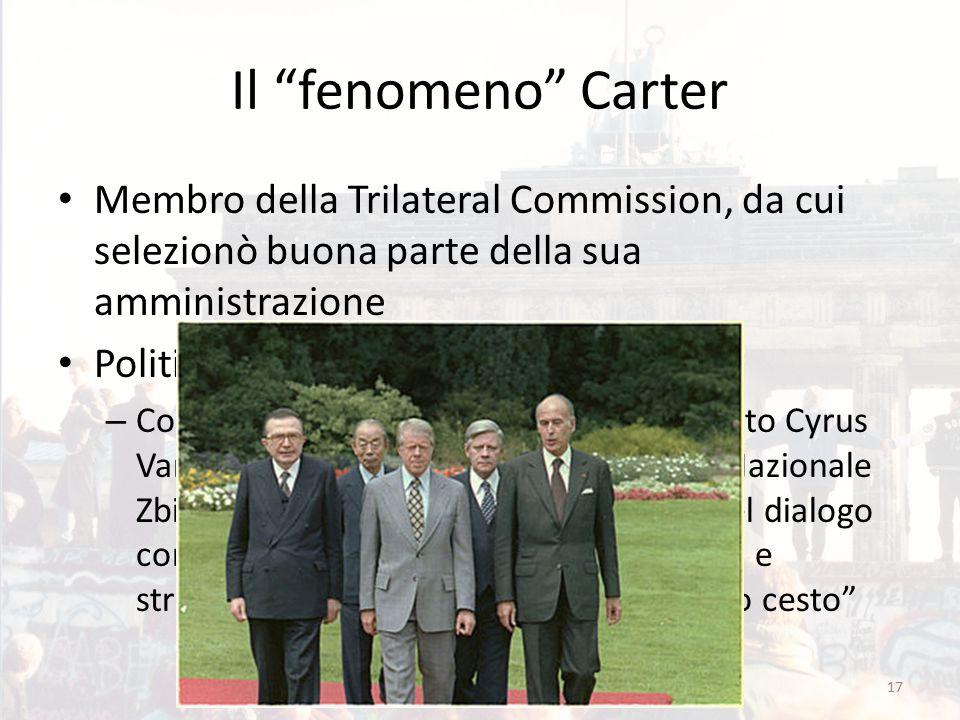 """17 Il """"fenomeno"""" Carter Membro della Trilateral Commission, da cui selezionò buona parte della sua amministrazione Politica estera: – Continua tension"""