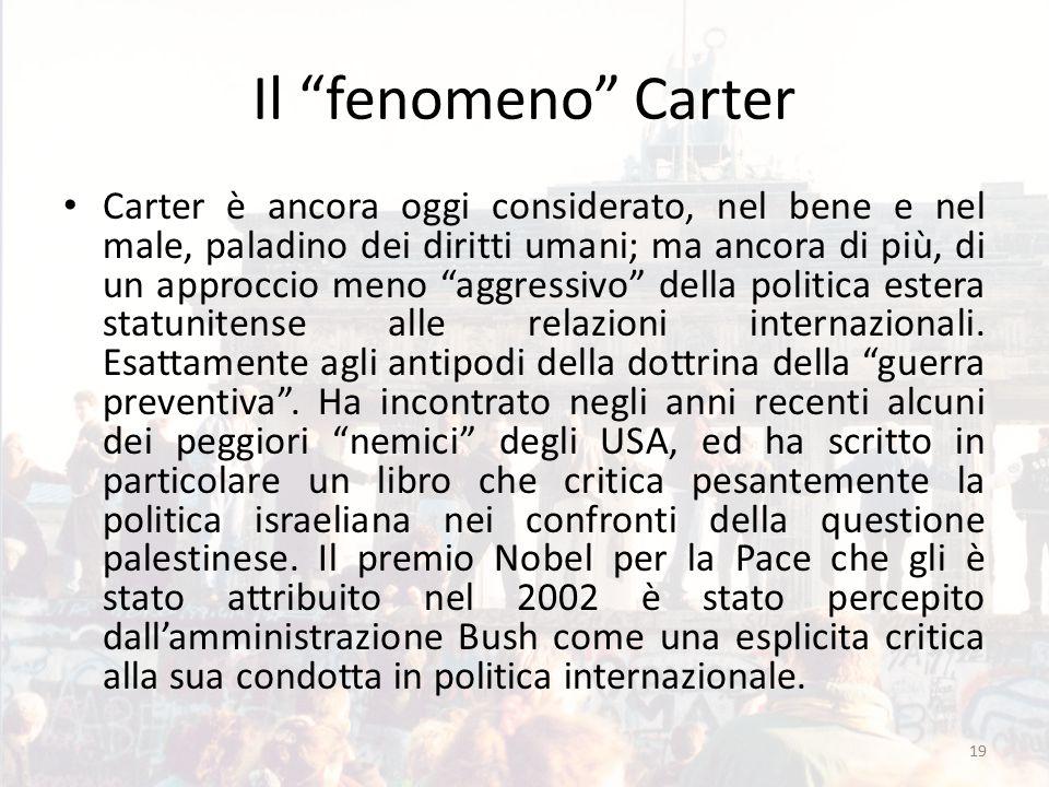 """19 Il """"fenomeno"""" Carter Carter è ancora oggi considerato, nel bene e nel male, paladino dei diritti umani; ma ancora di più, di un approccio meno """"agg"""