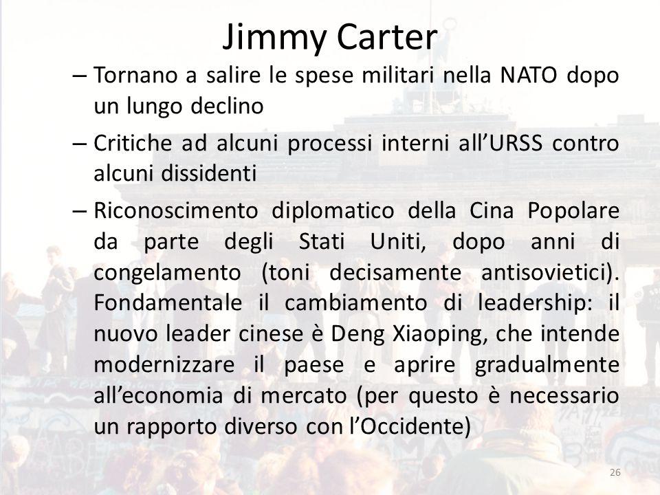 Jimmy Carter – Tornano a salire le spese militari nella NATO dopo un lungo declino – Critiche ad alcuni processi interni all'URSS contro alcuni dissidenti – Riconoscimento diplomatico della Cina Popolare da parte degli Stati Uniti, dopo anni di congelamento (toni decisamente antisovietici).