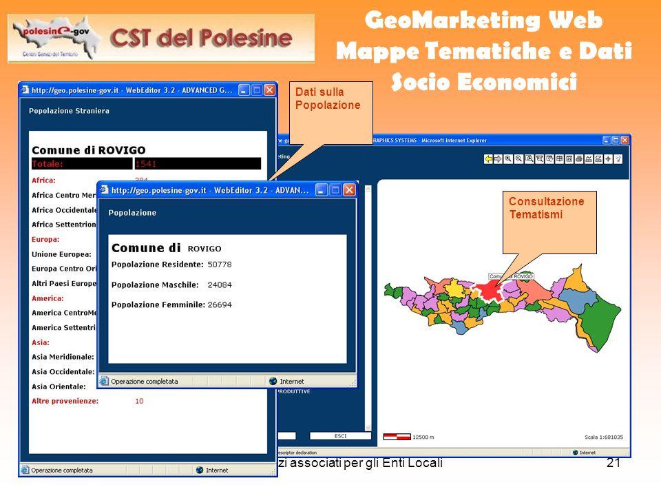 27 giugno 2007CST Servizi associati per gli Enti Locali21 GeoMarketing Web Mappe Tematiche e Dati Socio Economici Consultazione Tematismi Dati sulla Popolazione