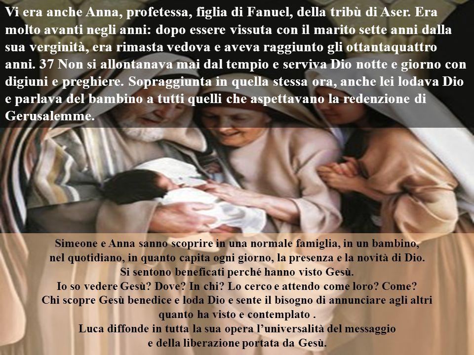 Il padre e la madre di Gesù restavano meravigliati delle cose che si dicevano di lui. E Simeone li benedisse, dicendo a Maria, madre di lui: «Ecco, eg