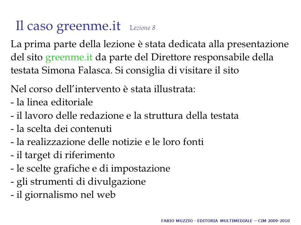 Il caso greenme.it L ezione 8 La prima parte della lezione è stata dedicata alla presentazione del sito greenme.it da parte del Direttore responsabile della testata Simona Falasca.