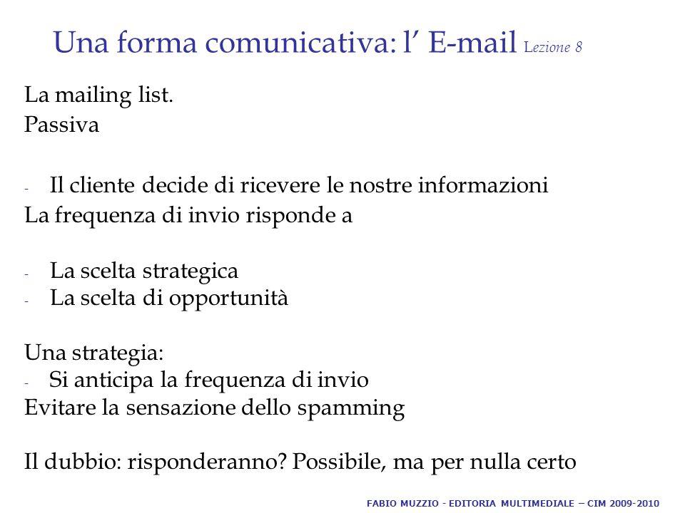 Una forma comunicativa: l' E-mail L ezione 8 La mailing list.