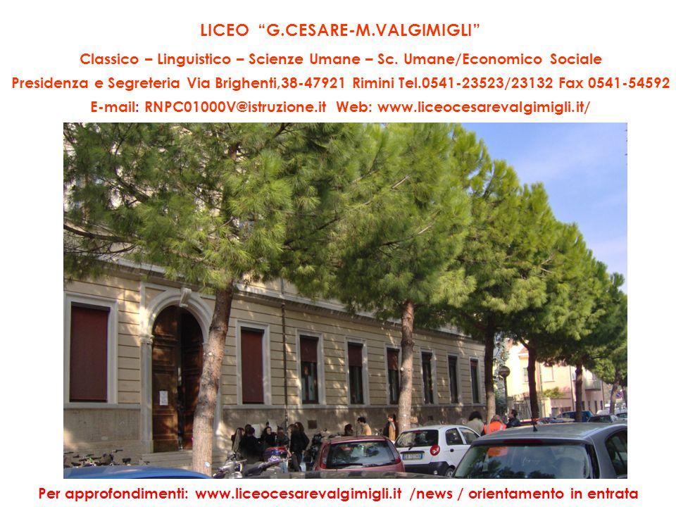Liceo Classico Sede: via Brighenti, 38 Tel. 0541-23523/23132 Fax 0541-54592