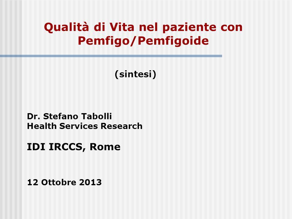 Qualità di Vita nel paziente con Pemfigo/Pemfigoide (sintesi) Dr.