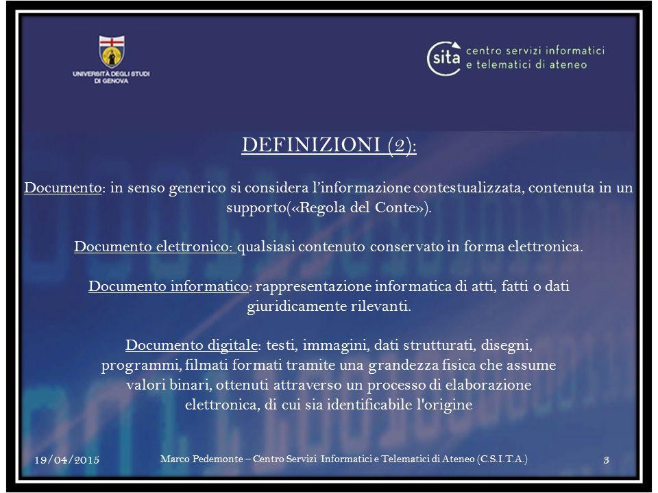 DEFINIZIONI (2): Documento: in senso generico si considera l'informazione contestualizzata, contenuta in un supporto(«Regola del Conte»).