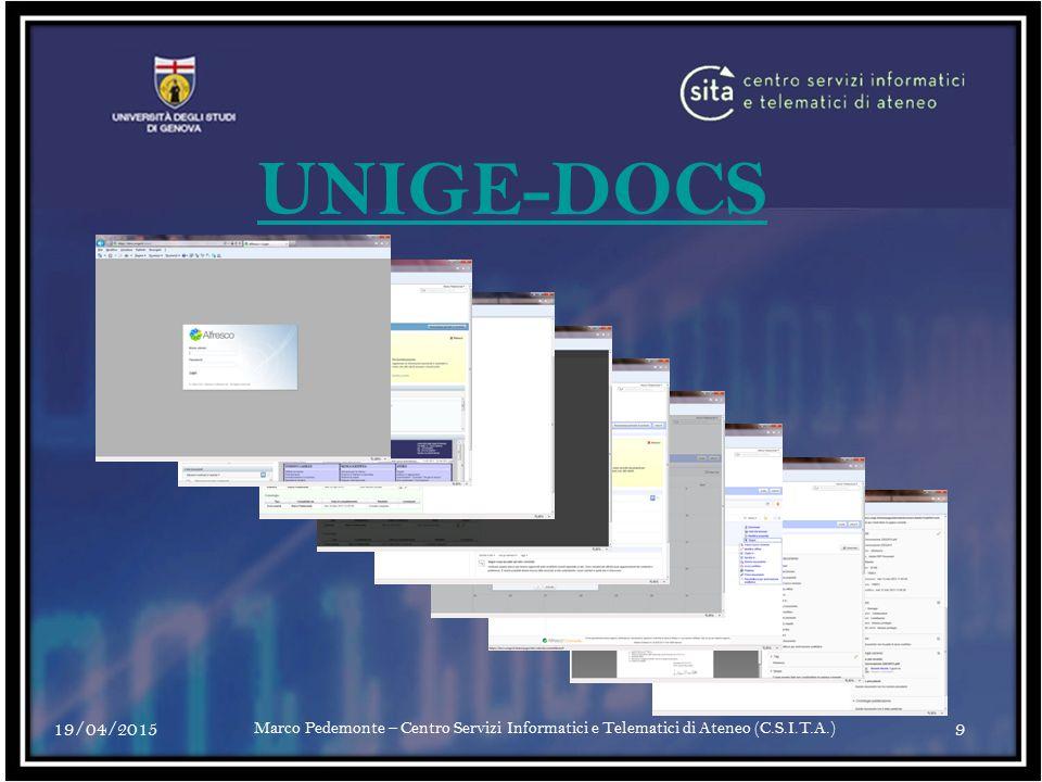 19/04/20159 Marco Pedemonte – Centro Servizi Informatici e Telematici di Ateneo (C.S.I.T.A.) UNIGE-DOCS