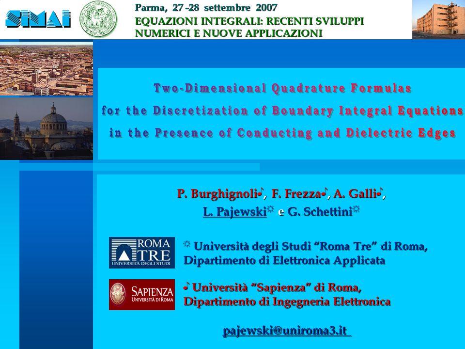 P. Burghignoli ♪, F. Frezza ♪, A. Galli ♪, L. Pajewski ☼ e G. Schettini ☼ Parma, 27 -28 settembre 2007 Parma, 27 -28 settembre 2007 EQUAZIONI INTEGRAL
