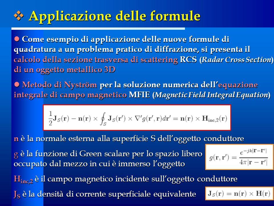 Come esempio di applicazione delle nuove formule di quadratura a un problema pratico di diffrazione, si presenta il calcolo della sezione trasversa di