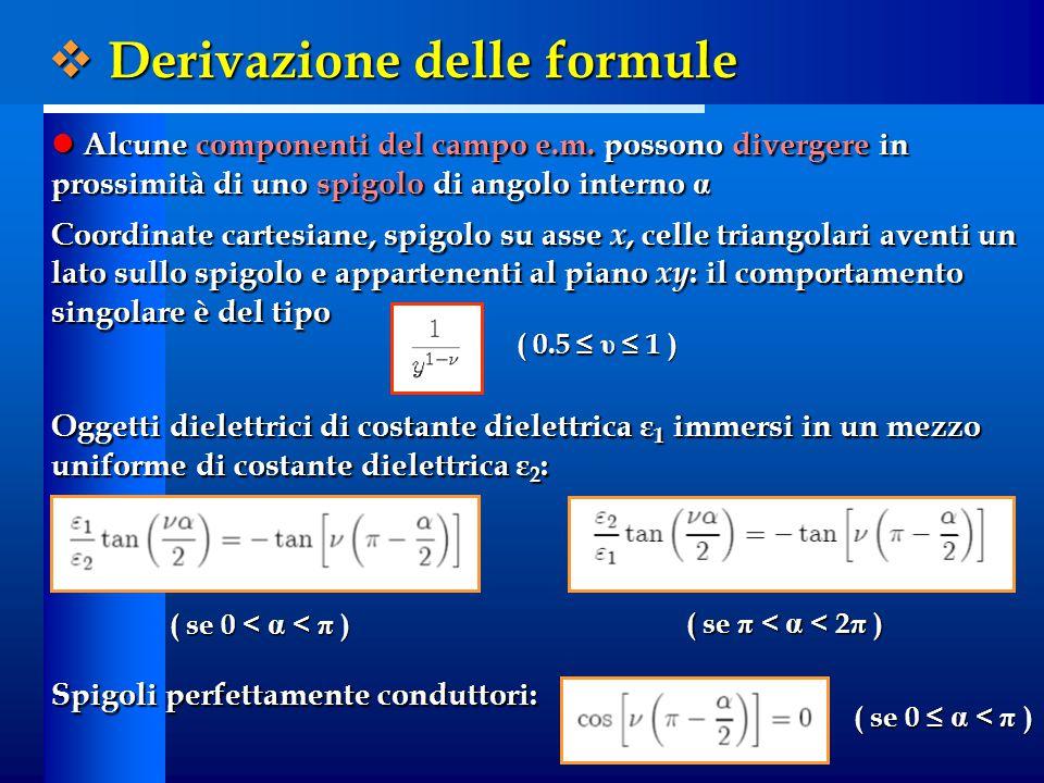  Verifiche accuratezza numerica Funzioni trigonometriche oscillanti Funzioni trigonometriche oscillanti Es.: e -jkR /(4πR), con R=|r - r'|, υ =2/3, singolarità r in ( x, y )=(-1, -1) Valore esatto dell'integrale : Mathematica TM, procedure adattive per l'integrazione 2D, accuratezza controllabile posta uguale a 10 -10 CONFRONTO CON ALTRE FORMULE A SETTE PUNTI