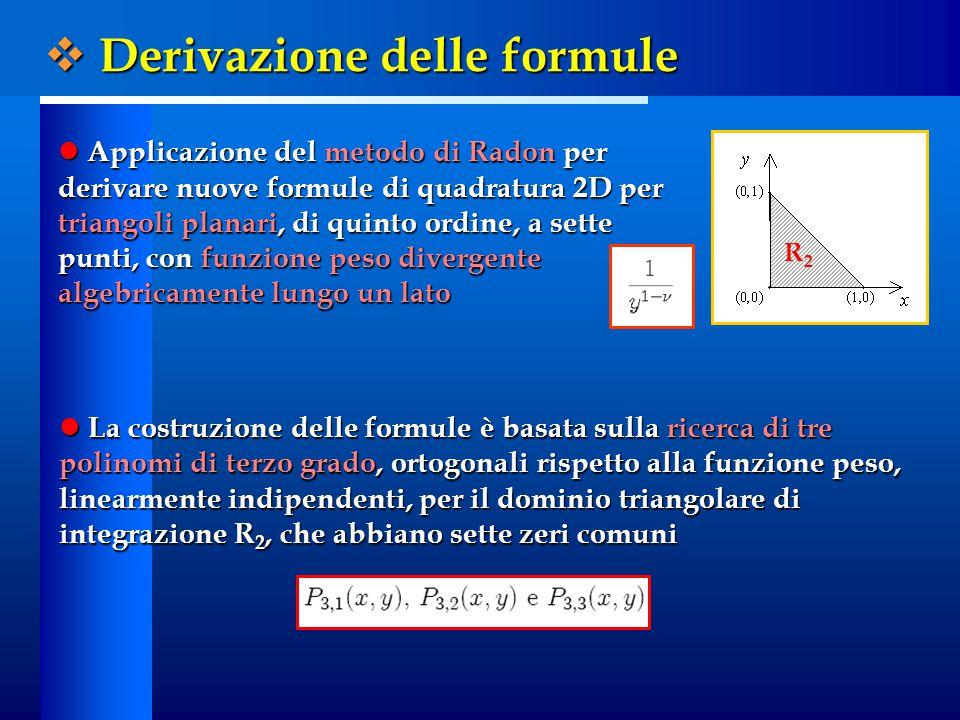Applicazione del metodo di Radon per derivare nuove formule di quadratura 2D per triangoli planari, di quinto ordine, a sette punti, con funzione peso