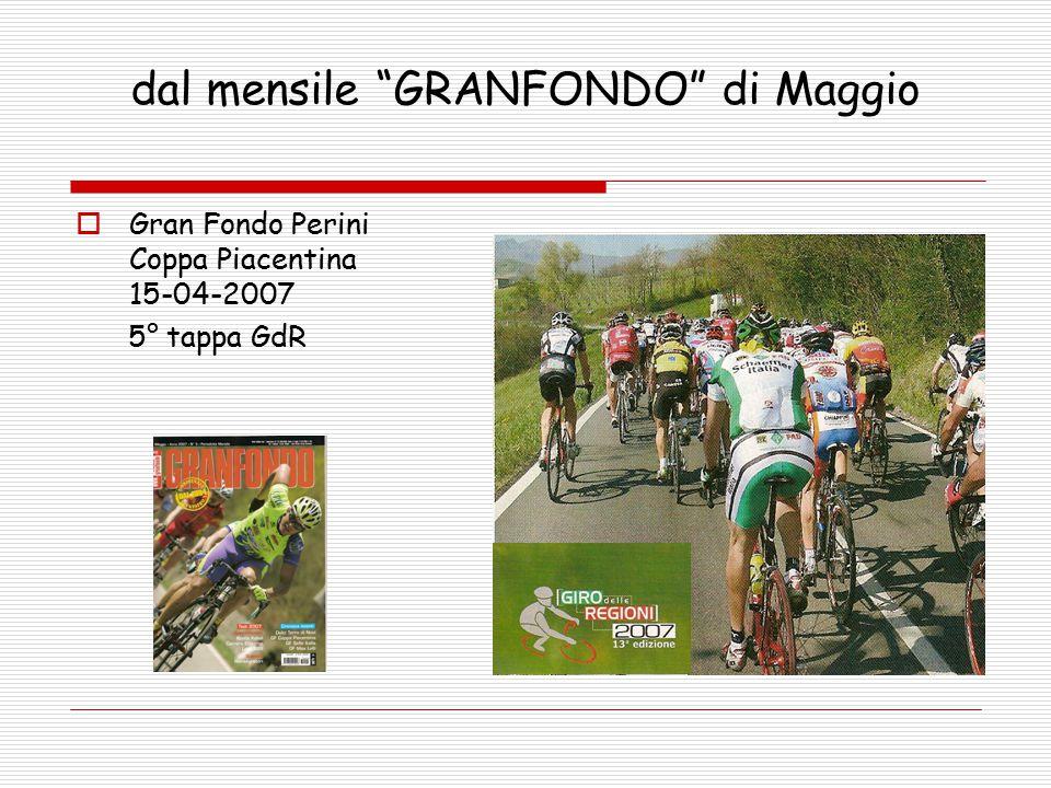 dal mensile GRANFONDO di Maggio  Gran Fondo Perini Coppa Piacentina 15-04-2007 5° tappa GdR