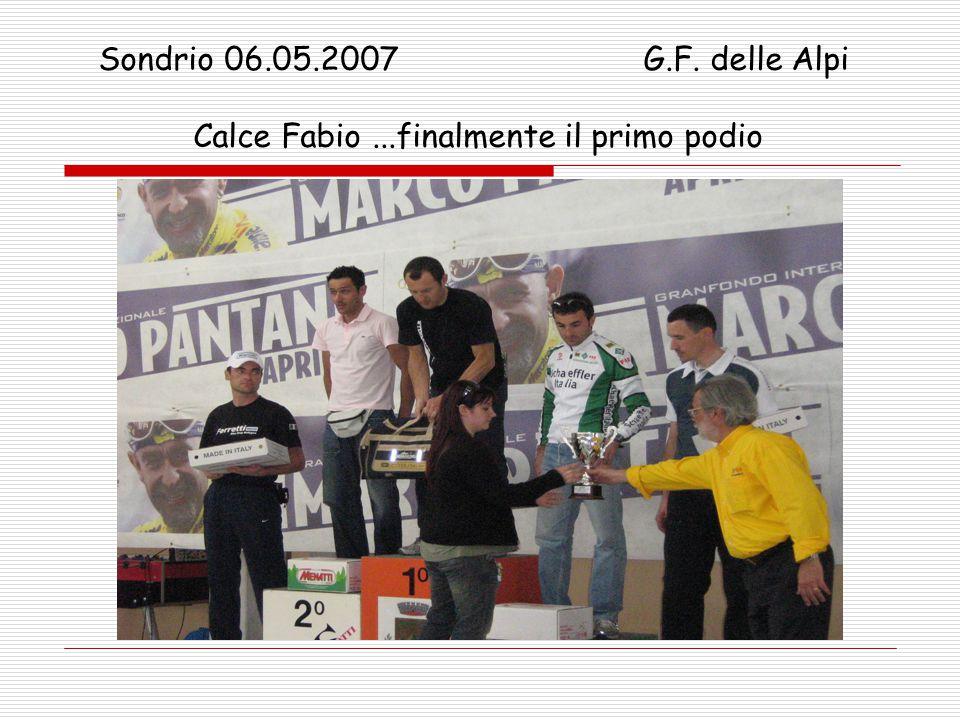 Sondrio 06.05.2007 G.F. delle Alpi Calce Fabio...finalmente il primo podio