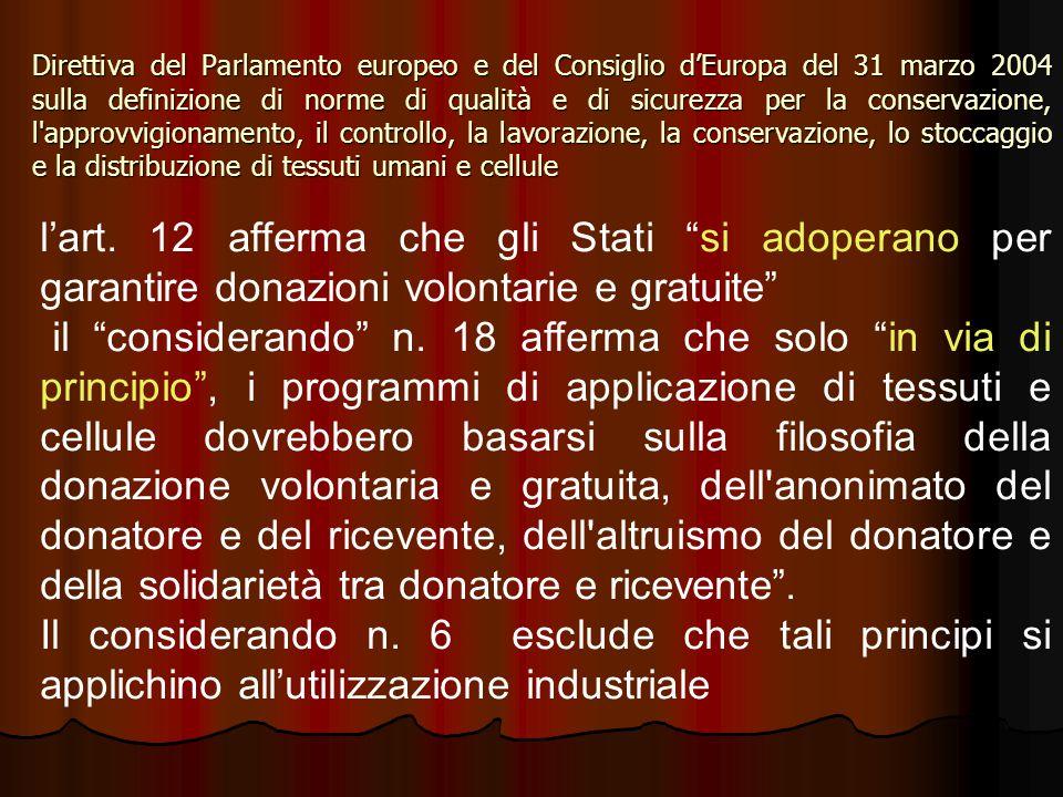 """l'art. 12 afferma che gli Stati """"si adoperano per garantire donazioni volontarie e gratuite"""" il """"considerando"""" n. 18 afferma che solo """"in via di princ"""