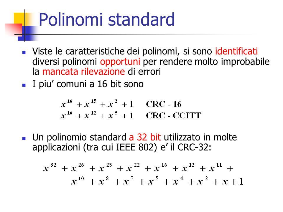 Polinomi standard Viste le caratteristiche dei polinomi, si sono identificati diversi polinomi opportuni per rendere molto improbabile la mancata rile