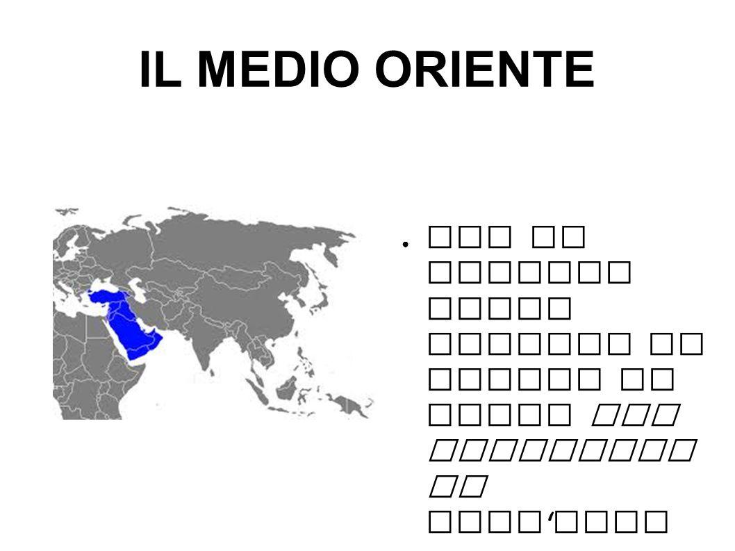 IL MEDIO ORIENTE ● Con il termine medio oriente si indica la parte sud occidenta le dell ' Asia