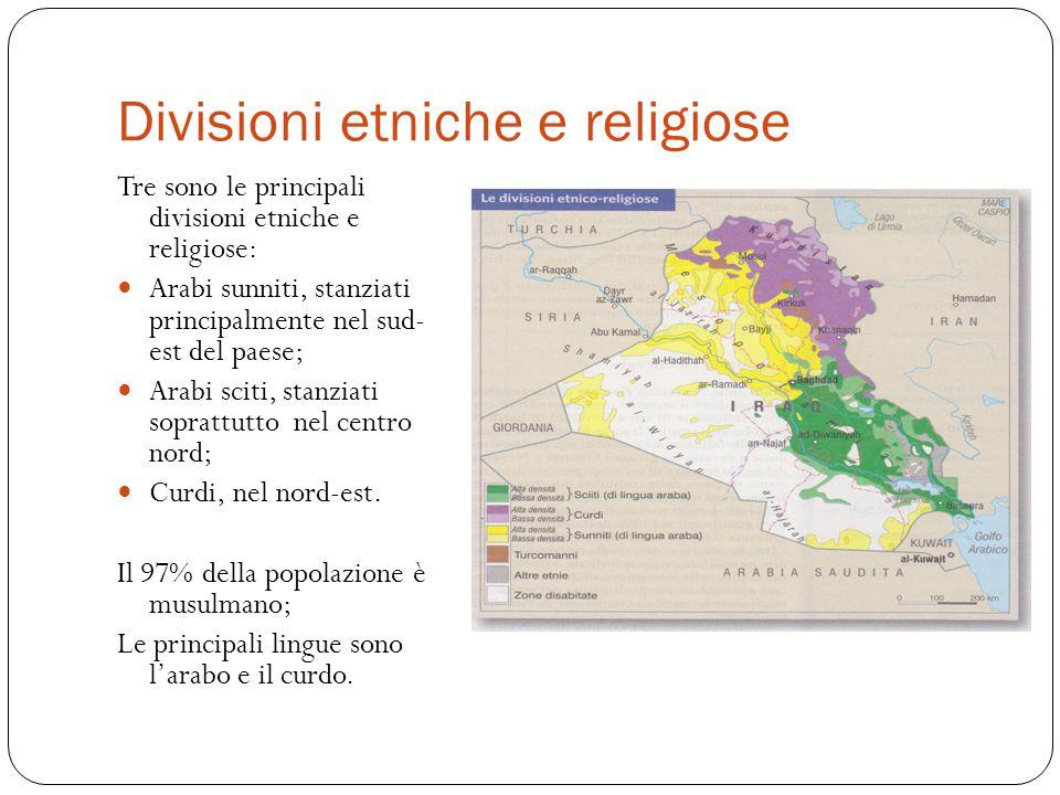 Divisioni etniche e religiose Tre sono le principali divisioni etniche e religiose: Arabi sunniti, stanziati principalmente nel sud- est del paese; Ar
