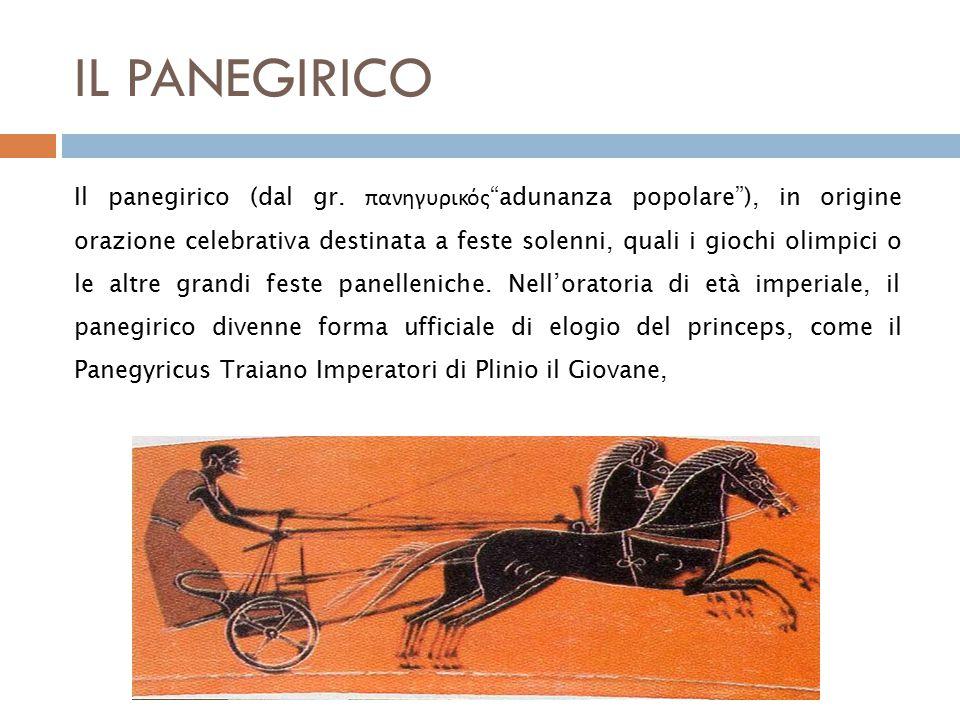 IL PANEGIRICO Il panegirico (dal gr.