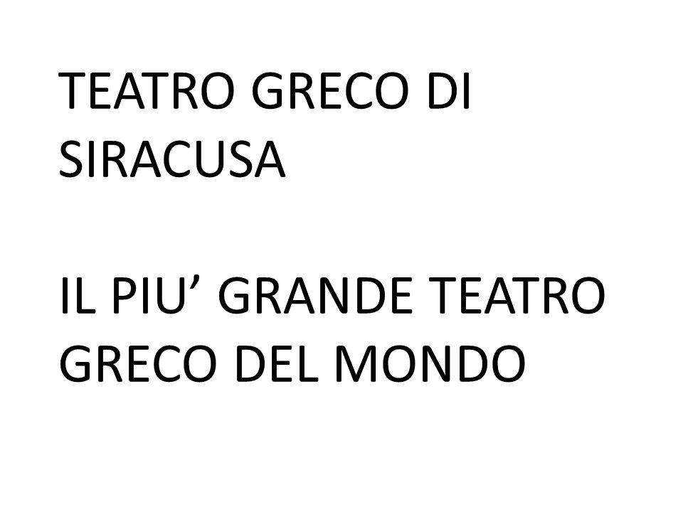 TEATRO GRECO DI SIRACUSA IL PIU' GRANDE TEATRO GRECO DEL MONDO