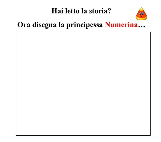 Hai letto la storia? Ora disegna la principessa Numerina…