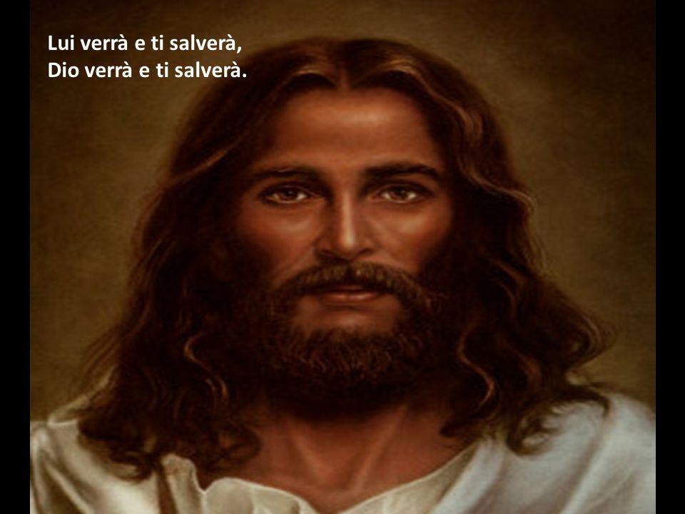 Quando invochi il suo Nome Lui ti salverà.