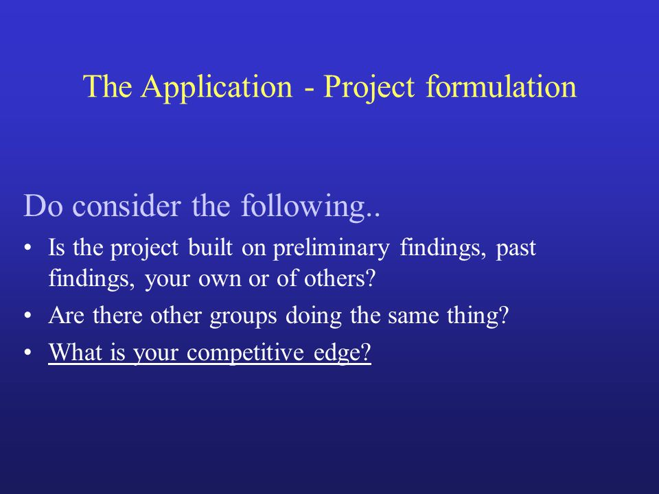 The Application - Project formulation Do consider the following..