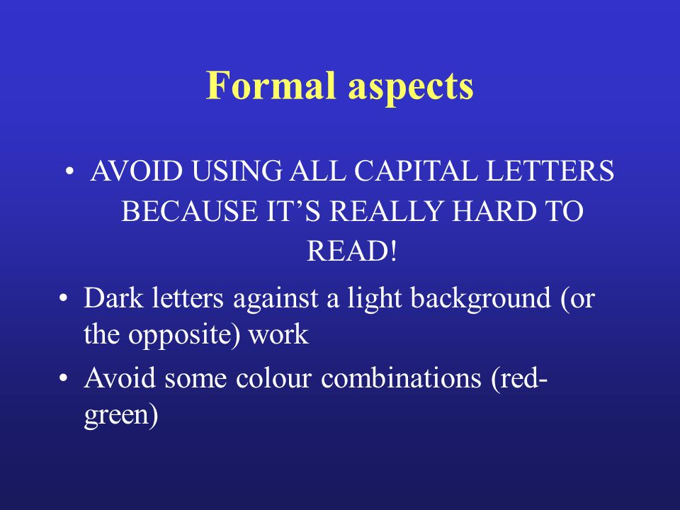 Formal aspects AVOID USING ALL CAPITAL LETTERS BECAUSE IT'S REALLY HARD TO READ.