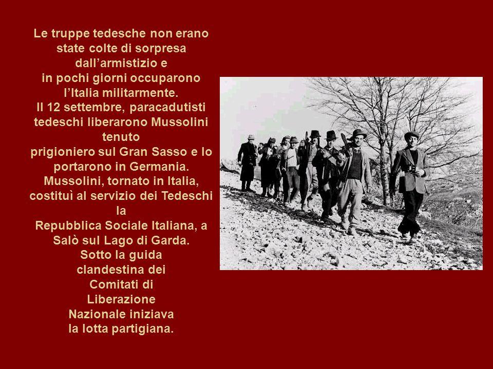 Le truppe tedesche non erano state colte di sorpresa dall'armistizio e in pochi giorni occuparono l'Italia militarmente. Il 12 settembre, paracadutist