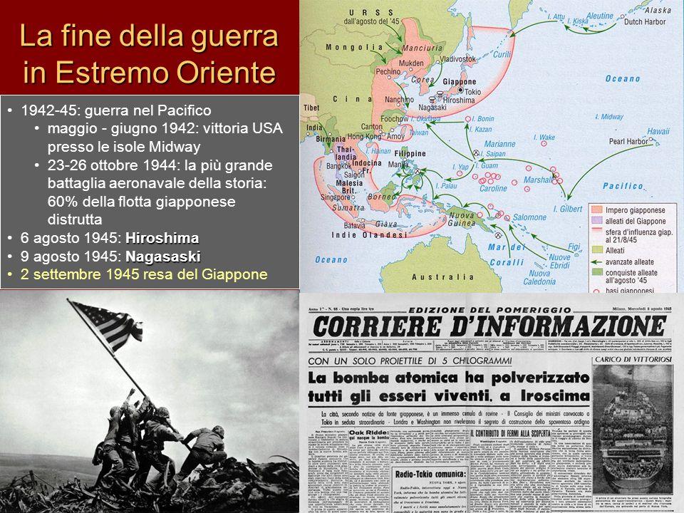 La fine della guerra in Estremo Oriente 1942-45: guerra nel Pacifico maggio - giugno 1942: vittoria USA presso le isole Midway 23-26 ottobre 1944: la