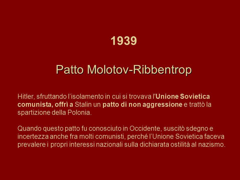 Patto Molotov-Ribbentrop Hitler, sfruttando l'isolamento in cui si trovava l'Unione Sovietica comunista, offrì a Stalin un patto di non aggressione e