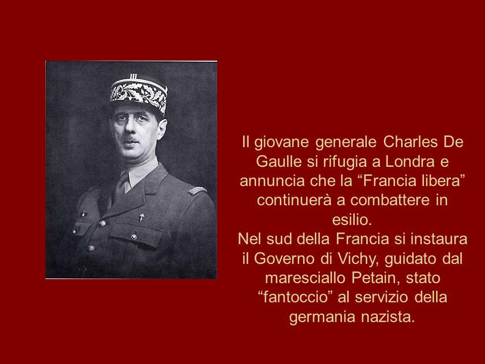 """Il giovane generale Charles De Gaulle si rifugia a Londra e annuncia che la """"Francia libera"""" continuerà a combattere in esilio. Nel sud della Francia"""