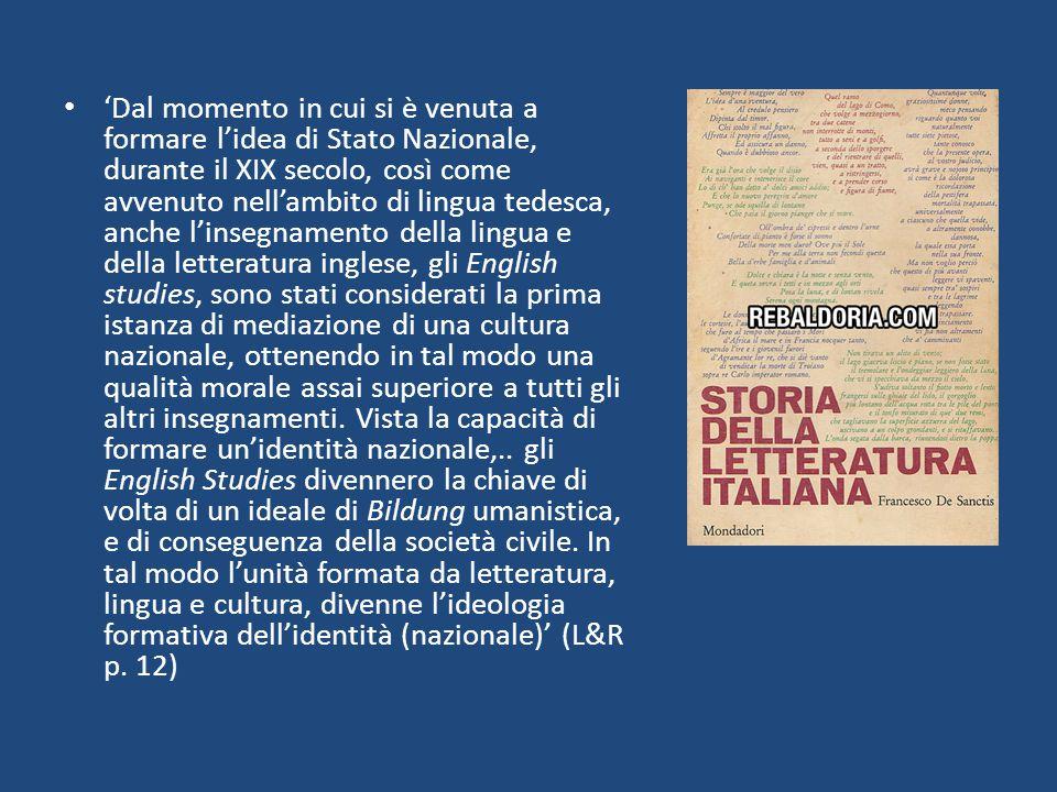 'Dal momento in cui si è venuta a formare l'idea di Stato Nazionale, durante il XIX secolo, così come avvenuto nell'ambito di lingua tedesca, anche l'