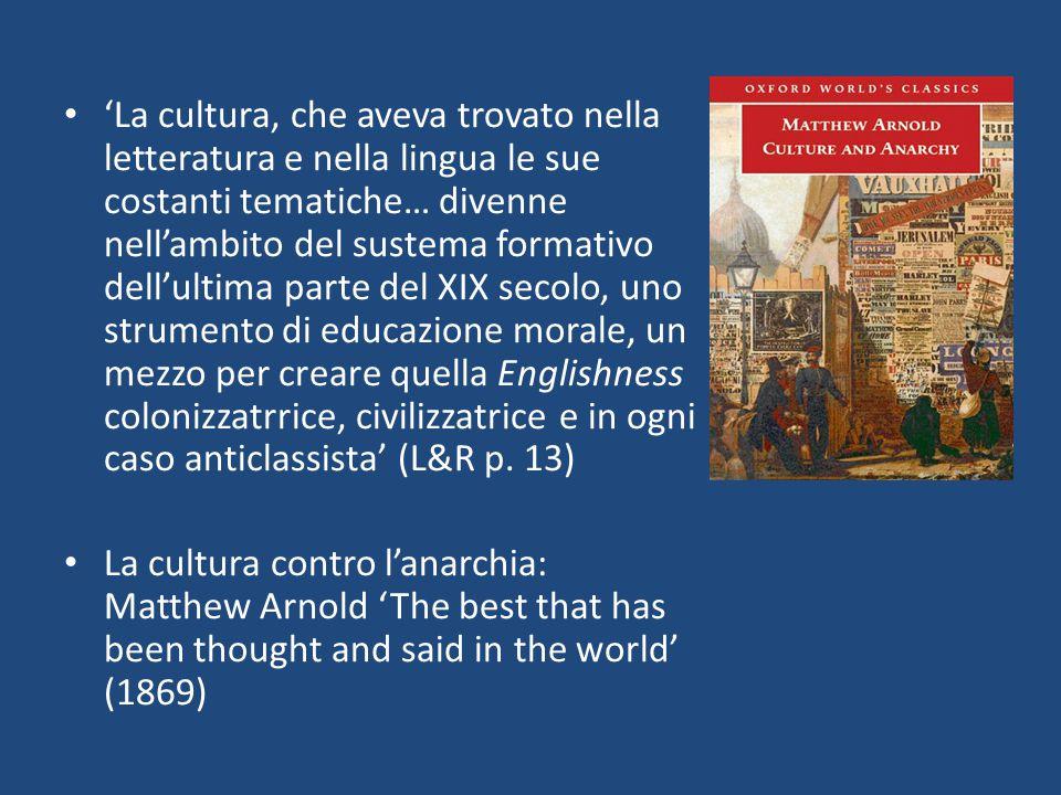 'La cultura, che aveva trovato nella letteratura e nella lingua le sue costanti tematiche… divenne nell'ambito del sustema formativo dell'ultima parte