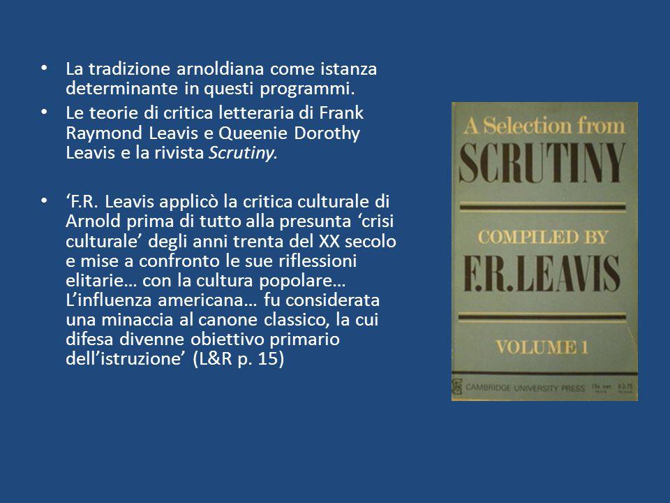 La tradizione arnoldiana come istanza determinante in questi programmi. Le teorie di critica letteraria di Frank Raymond Leavis e Queenie Dorothy Leav