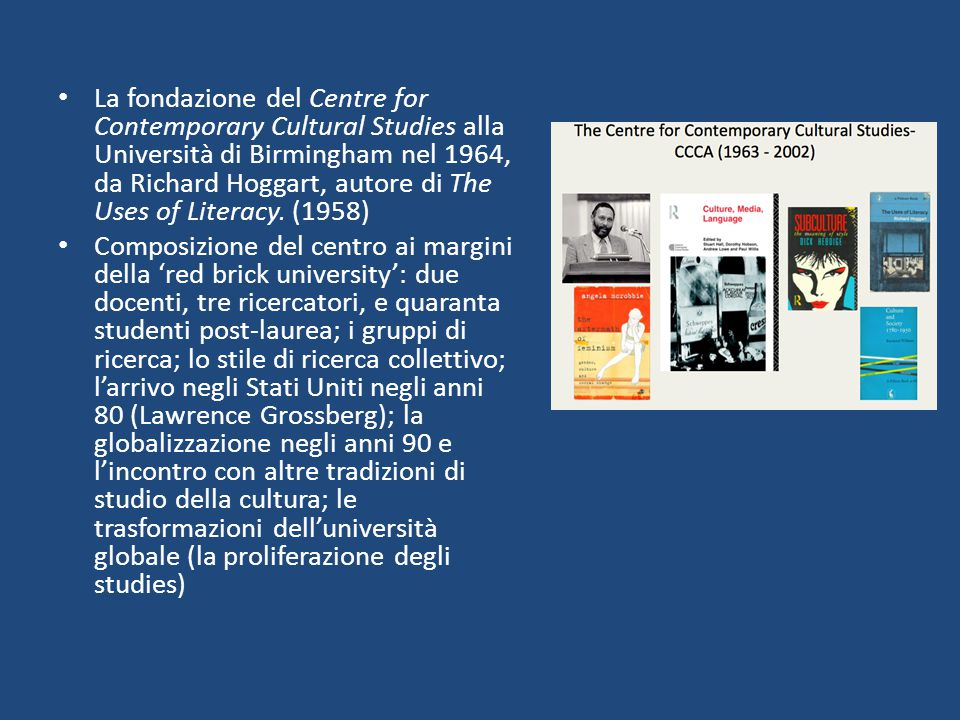 La fondazione del Centre for Contemporary Cultural Studies alla Università di Birmingham nel 1964, da Richard Hoggart, autore di The Uses of Literacy.