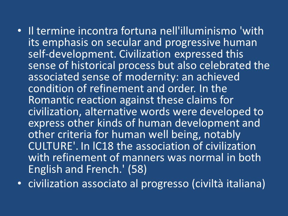 Il termine incontra fortuna nell illuminismo with its emphasis on secular and progressive human self-development.
