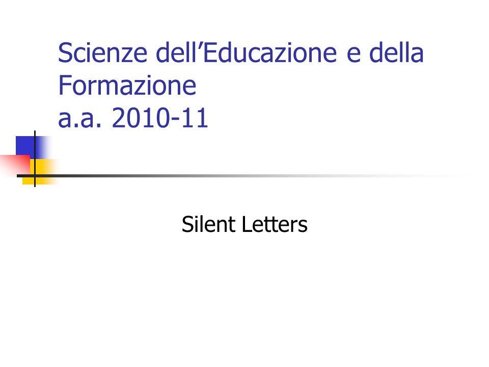 Scienze dell'Educazione e della Formazione a.a. 2010-11 Silent Letters