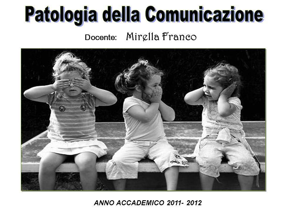 ANNO ACCADEMICO 2011- 2012 Docente: Mirella Franco