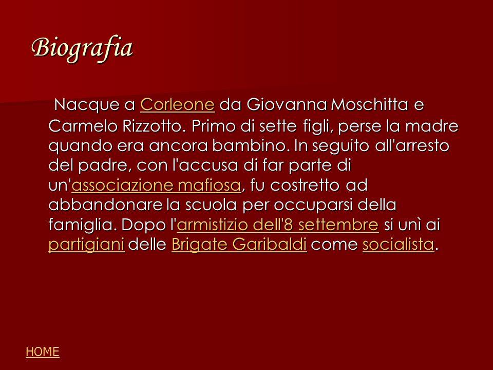 Biografia Nacque a Corleone da Giovanna Moschitta e Carmelo Rizzotto.